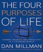 Four Purposes of Life - Dan Millman